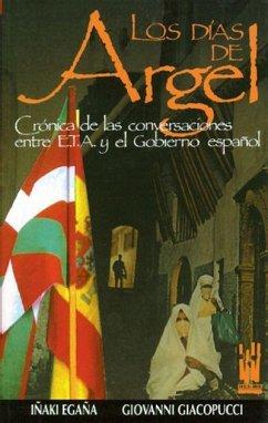 Días de Argel : crónica conversaciones entre ETA y gobierno español - Egaña, Iñaki Giacopucci, Giovanni