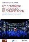 Los contenidos de los medios de comunicación : calidad, rentabilidad y competencia - Sánchez-Tabernero, Alfonso