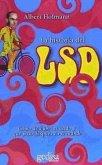 La historia del LSD : cómo descubrí el ácido y que pasó después en el mundo