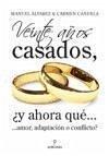 Veinte años casados, y ahora qué-- : --amor, adaptación o conflicto? - Candela Belda, Carmen Álvarez Romero, Manuel