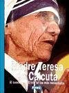 Madre Teresa de Calcuta : el consuelo de Cristo en los más necesitados