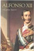 Alfonso XII - Seco Serrano, Carlos