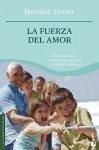 La fuerza del amor : el camino hacia la realización personal y la madurez afectiva - Tierno, Bernabé