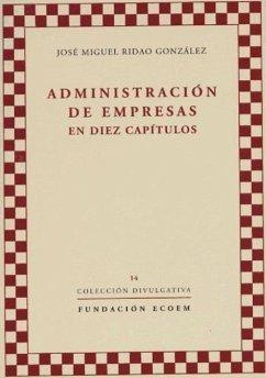 Administración de empresas en diez capítulos - Ridao González, José Miguel