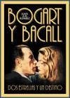 Bogart & Bacall : dos estrellas y un destino - Álvarez Rodríguez, Juan Luis