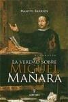 La verdad sobre Miguel Mañara - Barrios, Manuel