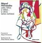Miguel Hernández para niños y niñas-- y otros seres curiosos - Hernández, Miguel