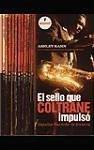 El sello que Coltrane impulsó : Impulse records, la historia - Kahn, Ashley