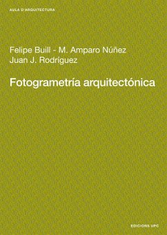 Fotogrametría arquitectónica - Buill Pozuelo, Felipe