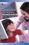 Cómo usar las nuevas tecnologías en la familia - Jáudenes Ruiz de Atauri, Marianela