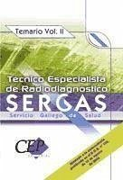 TEMARIO VOL. II. OPOSICIONES TÉCNICO ESPECIALISTA DE RADIODIAGNÓSTICO SERVICIO GALLEGO DE SALUD (SERGAS)
