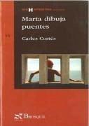 Marta dibuja puentes - Cortés i Orts, Carles