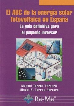 El ABC de la energía solar fotovoltaica en España - Torres Portero, Manuel Torres Portero, Miguel A.