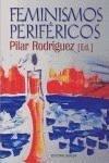 Feminismos periféricos - Rodríguez, Pilar