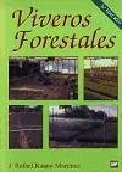 Viveros forestales : manual de cultivo y proyectos - Ruano Martínez, J. Rafael