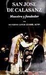 San José de Calasanz. Maestro y fundador - Giner Guerri, Severino