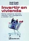 Invertir en vivienda : cómo comprar barato, alquilar con inteligencia y vender caro - Frank, Scott Heller, Andy