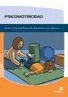 Psicomotricidad : teoría y praxis del desarrollo psicomotor en la infancia