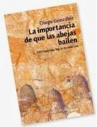 La importancia de que las abejas bailen - González, Diego
