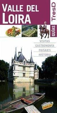 Valle del Loira - Equipo Editorial Gallimard Loisirs