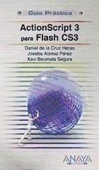ActionScript 3 para Flash CS3 - Alonso Pérez, Joseba Beumala Segura, Xavier Cruz Heras, Daniel de la