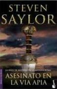 Asesinato en la Vía Apia : la serie de misterio de la Antigua Roma - Saylor, Steven