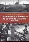 Tarradellas y la industria de guerra de Cataluña (1936-1939) - Madariaga Fernández, Javier de