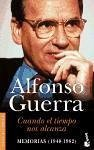 Cuando el tiempo nos alcanza : memorias (1940-1982) - Guerra, Alfonso