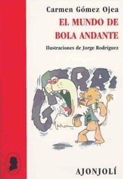 El mundo de Bola Andante - Gómez Ojea, Carmen