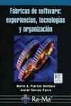 Fábricas de software : experiencias, tecnologías y organización - Garzas Parra, Javier Piattini Velthuis, Mario G.