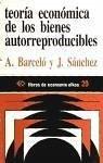 Teoría económica de los bienes autorreproducibles - Barceló Ventayol, Alfons Sánchez, Julio
