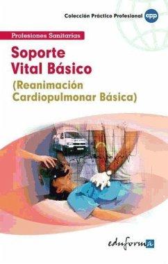Soporte vital básico : reanimación cardiopulmonar básica - Muñoz Arteaga, Domingo . . . [et al. ] Silva García, Luis . . . [Et Al. ]