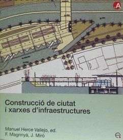 Construcció de ciutats i xarxes d'infraestructures - Herce Vallejo, Manuel