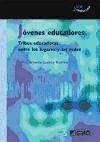 Jóvenes educadores : tribus educadoras entre los lugares y las redes - Lozano Escobar, Javier Orlando