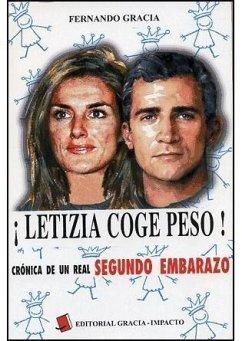 ¡LETIZIA COGE PESO¡ : CRONICA DE UN REAL SEGUNDO EMBARAZO