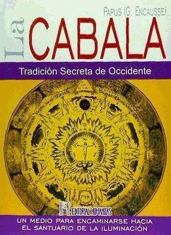 La Cábala : tradición secreta de Occidente : un medio para encaminarse hacia el santuario de la iluminación - Encausse, Gérard