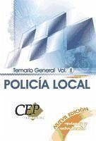 TEMARIO GENERAL VOL. II. OPOSICIONES POLICÍA LOCAL