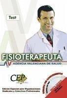 Oposiciones Fisioterapeutas, Agencia Valenciana de Salud. Test parte específica - Vargas Fernández, Donato . . . [Et Al. ]