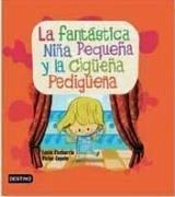 La fantástica niña pequeña y la cigüeña pedigüeña - Etxebarria, Lucía