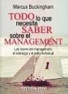 Todo lo que necesita saber sobre el management : las claves del management, el liderazgo y el éxito individual - Buckingham, Marcus