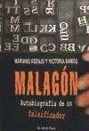 Malagón : autobiografía de un falsificador - Asenjo Pajares, Mariano Ramos Bello, Victoria