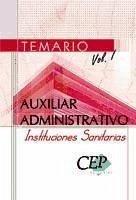 TEMARIO VOL. I. AUXILIAR ADMINISTRATIVO DE INSTITUCIONES SANITARIAS