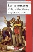 Los comuneros : de la realidad al mito - Berzal de la Rosa, Enrique . . . [et al. ]