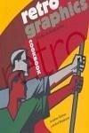 Retro graphics cookbook : 100 años de diseño gráfico - Bhaskaran, Lakshmi Raimes, Jonathan