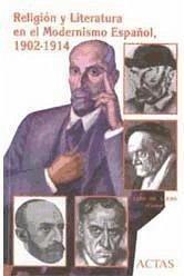 Religión y literatura en el modernismo español : 1902-1914 - Llera Esteban, Luis de