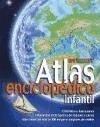 ATLAS ENCICLOPÉDICO INFANTIL (CON SEPARATA DE LAS CC.AA. DE ESPAÑA)