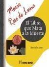 El libro que mata a la muerte : libro de los Jinas - Roso de Luna, Mario