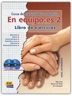 En equipo.es 2 - Ejercicios + 2 CD - Prada Segovia, Marisa de; Zaragoza Andreu, Ana; Juan Lázaro, Olga