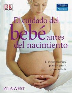 El cuidado del bebé antes del nacimiento - West, Zita