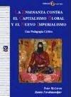 La enseñanza contra el capitalismo global y el nuevo imperialismo : una pedagogía crítica - Farahmandpur, Ramin McLaren, Peter